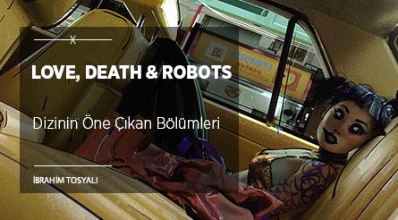 Love, Death & Robots ve Öne Çıkan Bölümleri