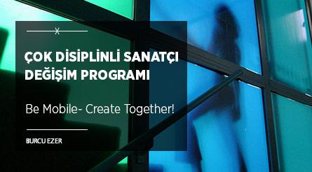 Çok Disiplinli Bir Sanatçı Değişim Programı