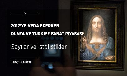 2017'ye Veda Ederken Dünya ve Türkiye Sanat Piyasası