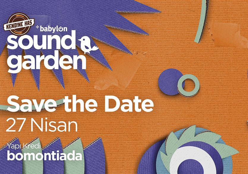 Kendine Has Babylon Soundgarden 27 Nisan'da Yapı Kredi bomoniada'da!
