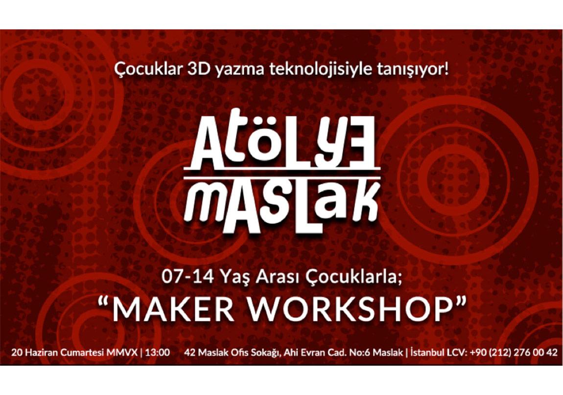 Atölye Maslak ''Maker Workshop''ı Kaçırmayın!
