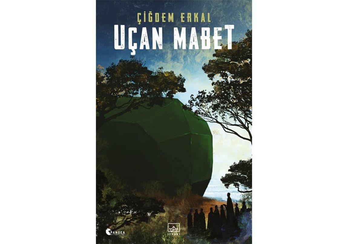 Çiğdem Erkal'dan İlk Roman: Uçan Mabet