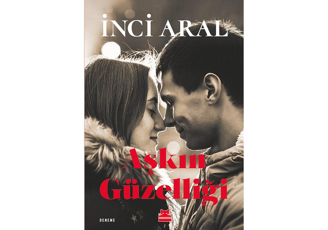 """İnci Aral'dan """"Aşkın Güzelliği"""""""