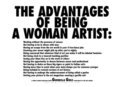 Guerrilla Girls, The Advantages of Being a Woman Artist poster (1988). Courtesy of Kathe Kollwitz for the Guerrilla Girls.