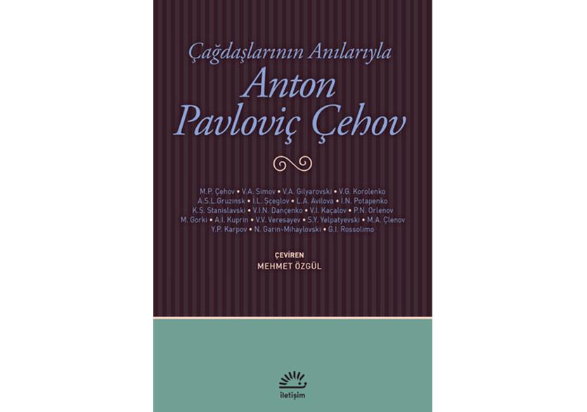 Çağdaşlarının Anılarında Anton Pavloviç Çehov