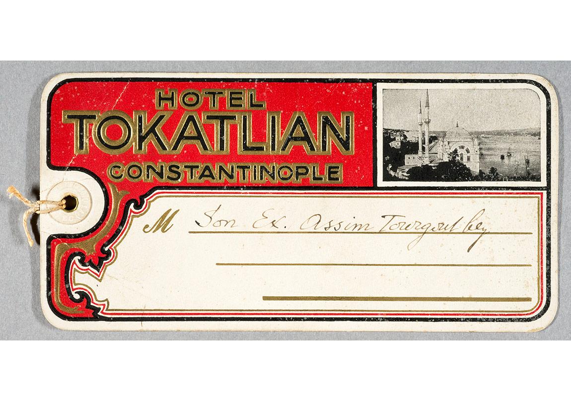 Tokatlıyan Oteli bavul etiketi, -Ekselansları Assim Tourgoul Bey, Ayaz Pacha-, Pierre de Gigord Koleksiyonu.