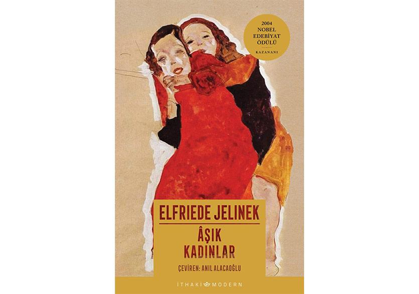 """Elfriede Jelinek'in """"Âşık Kadınlar""""ı Türkçede"""