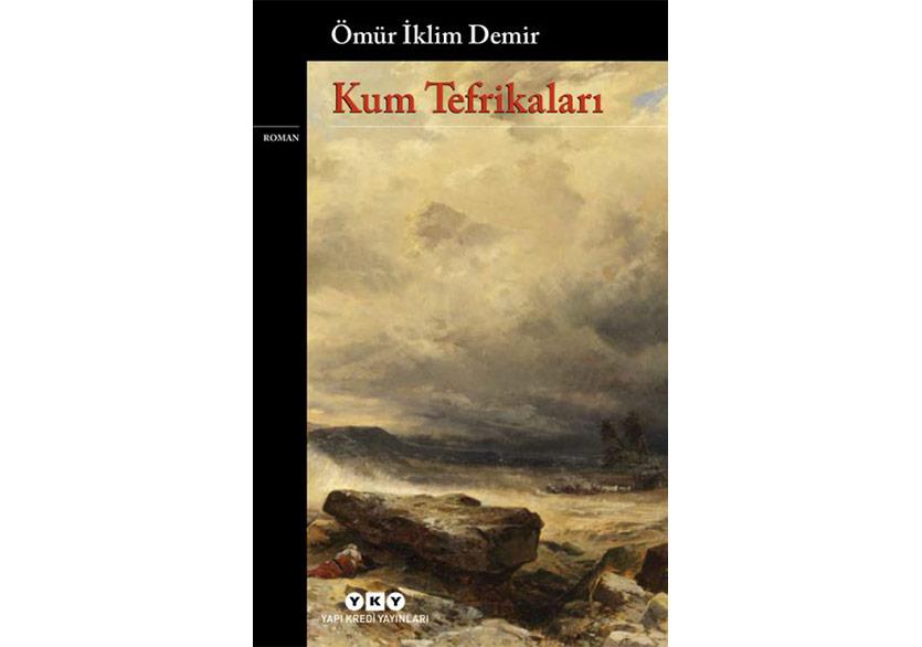 Ömür İklim Demir'den Bir İlk Roman: Kum Tefrikaları
