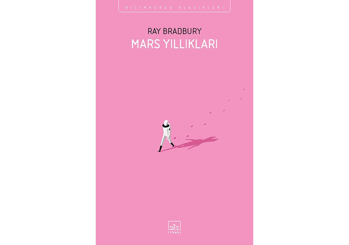 """Ray Bradbury'nin """"Mars Yıllıkları"""""""