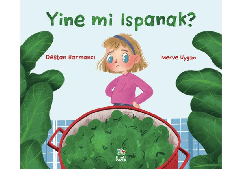 """Çocuklara Ispanağı Sevdirecek Kitap: """"Yine mi Ispanak"""""""