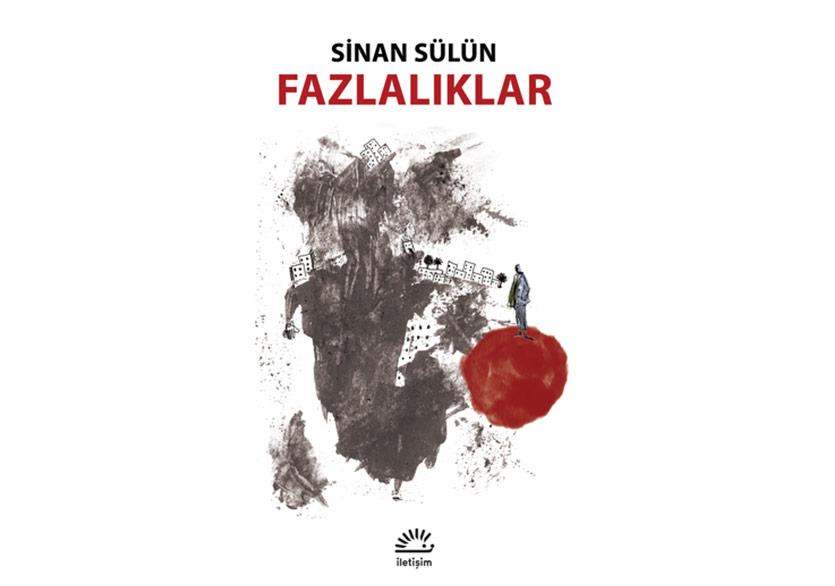 """Sinan Sülün'den """"Fazlalıklar"""""""