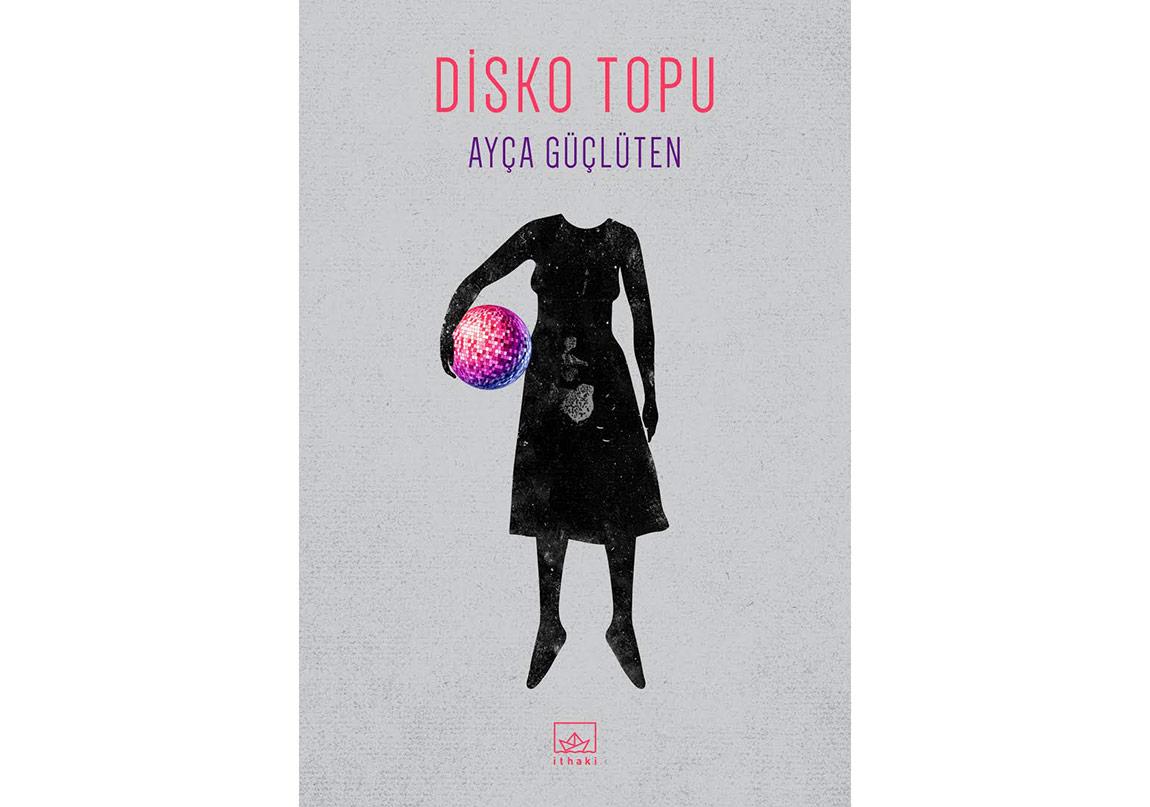 Ayça Güçlüten'den Yeni Bir Kitap: Disko Topu