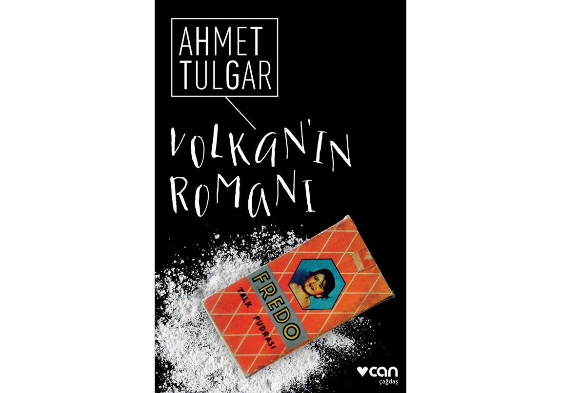 "Ahmet Tulgar'dan ""Volkan'ın Romanı"""