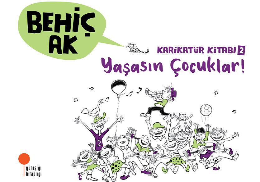 """Behiç Ak'tan Yeni Karikatürler: """"Yaşasın Çocuklar!"""""""