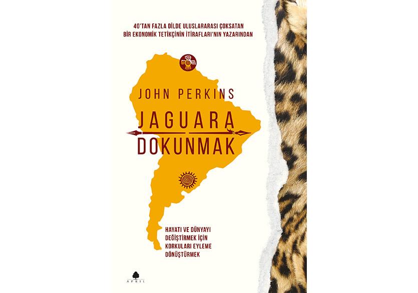 "Ekonomik Tetikçi John Perkins'ten ""Jaguara Dokunmak"""