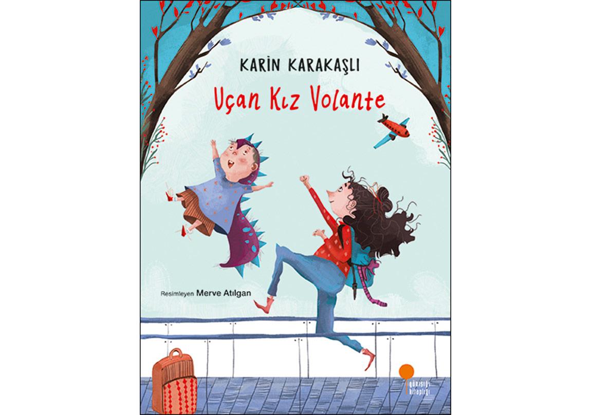 """Karin Karakaşlı'dan """"Uçan Kız Volante"""""""