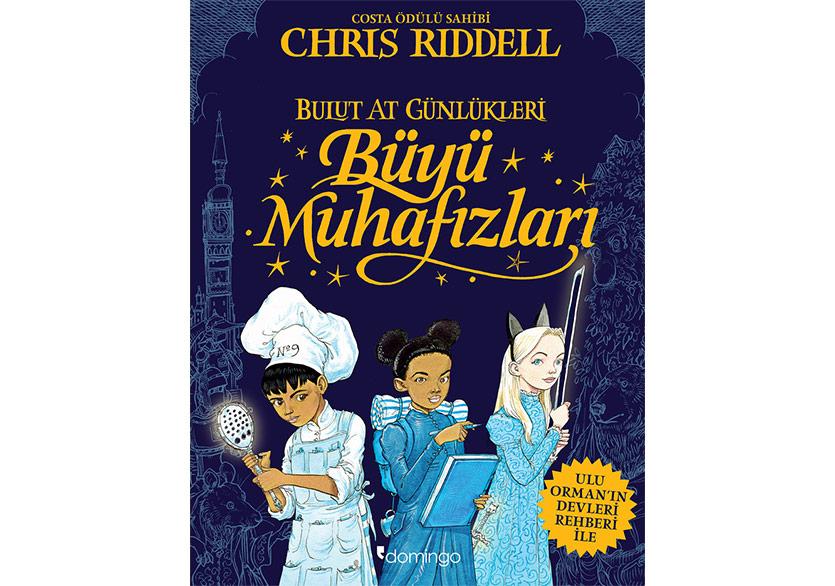 """Chris Riddell'dan Eşsiz Bir Serüven: """"Büyü Muhafızları"""""""