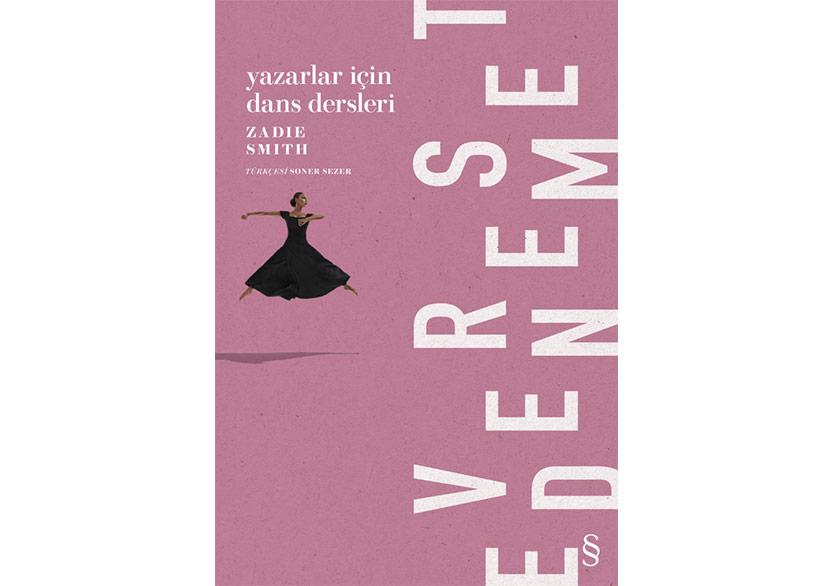 """Zadie Smith'ten """"Yazarlar İçin Dans Dersleri"""""""