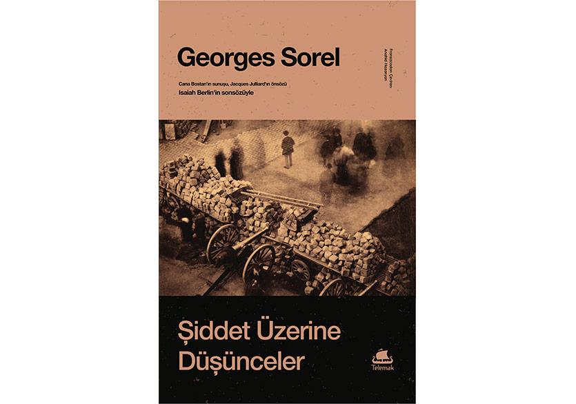 """Georges Sorel'den """"Şiddet Üzerine Düşünceler"""""""