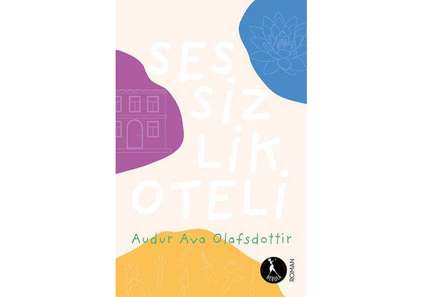 """Hayatın Sonsuz Olasılıkları: """"Sessizlik Oteli"""""""