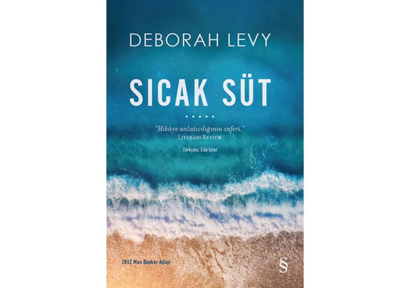 Deborah Levy'den İspanya Güneşi Altında Bir Roman: Sıcak Süt
