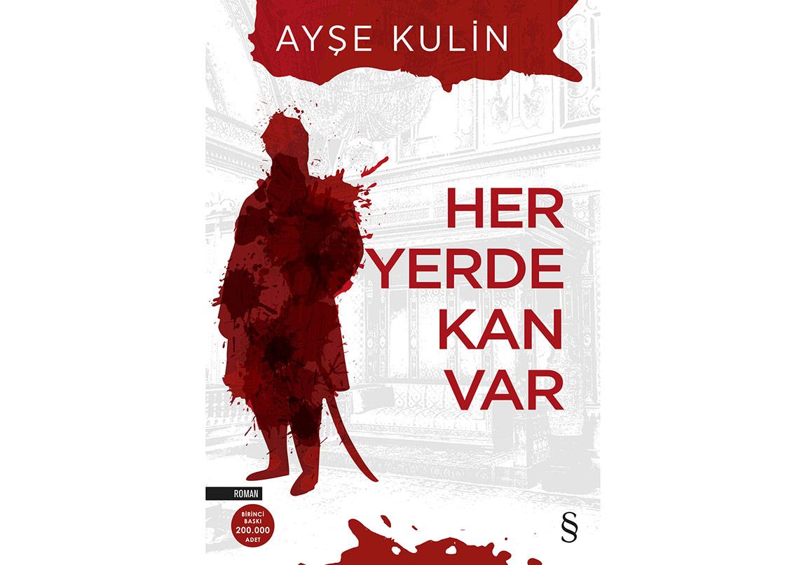 Ayşe Kulin'den Yeni Bir Roman: Her Yerde Kan Var