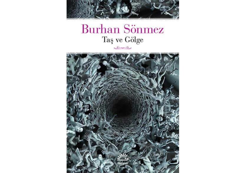 """Burhan Sönmez'den Yeni Bir Roman: """"Taş ve Gölge"""""""