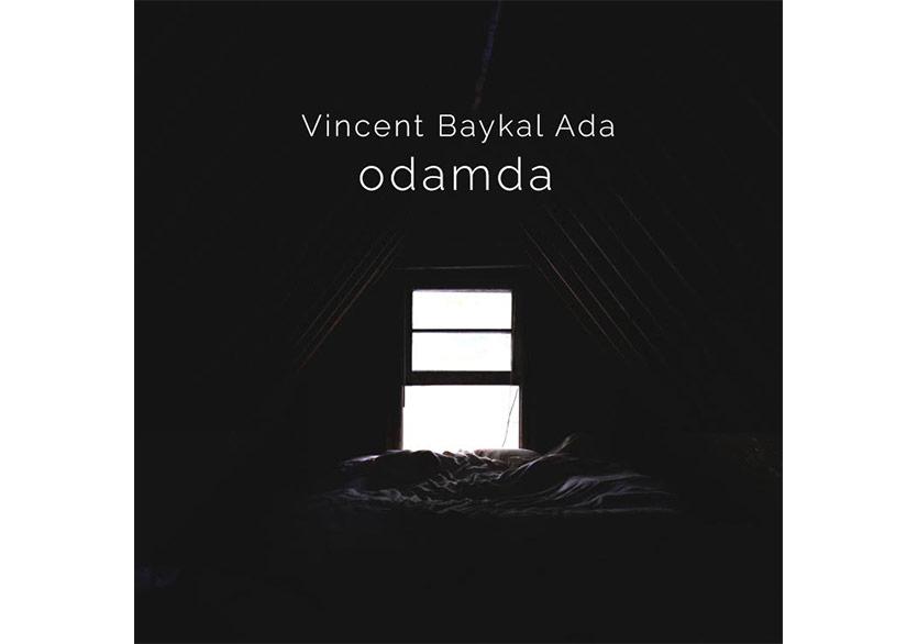 """Vincent Baykal Ada'nın Yeni Klibi """"Odamda"""" Yayında"""
