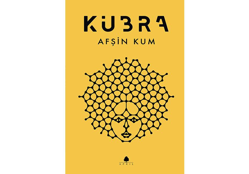 Afşin Kum'dan Yeni Bir Roman: Kübra