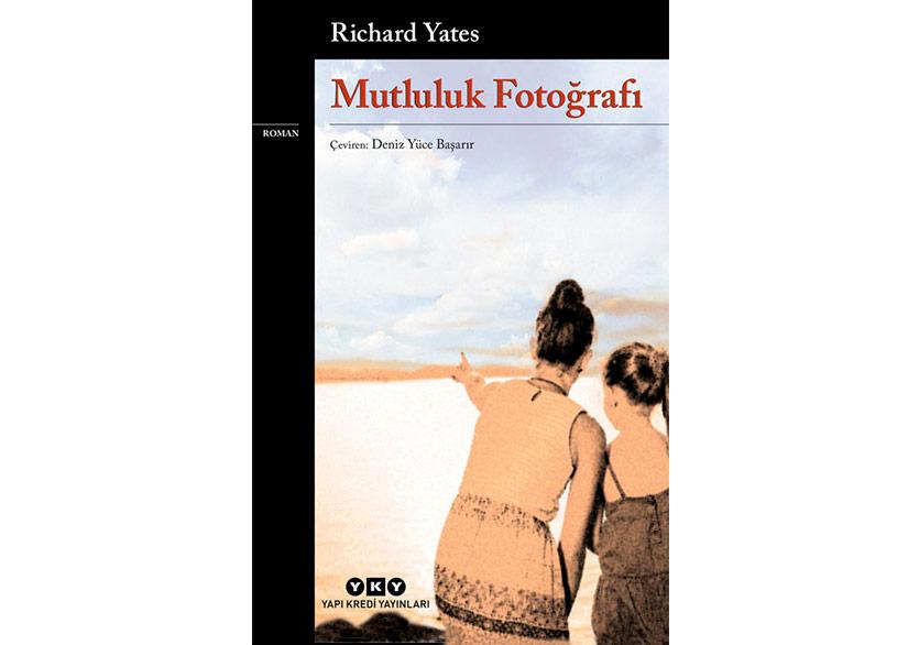 """Richard Yates'in """"Mutluluk Fotoğrafı"""" Yeniden"""