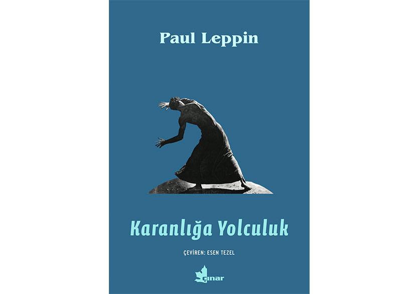 """Paul Leppin'den """"Karanlığa Yolculuk"""""""