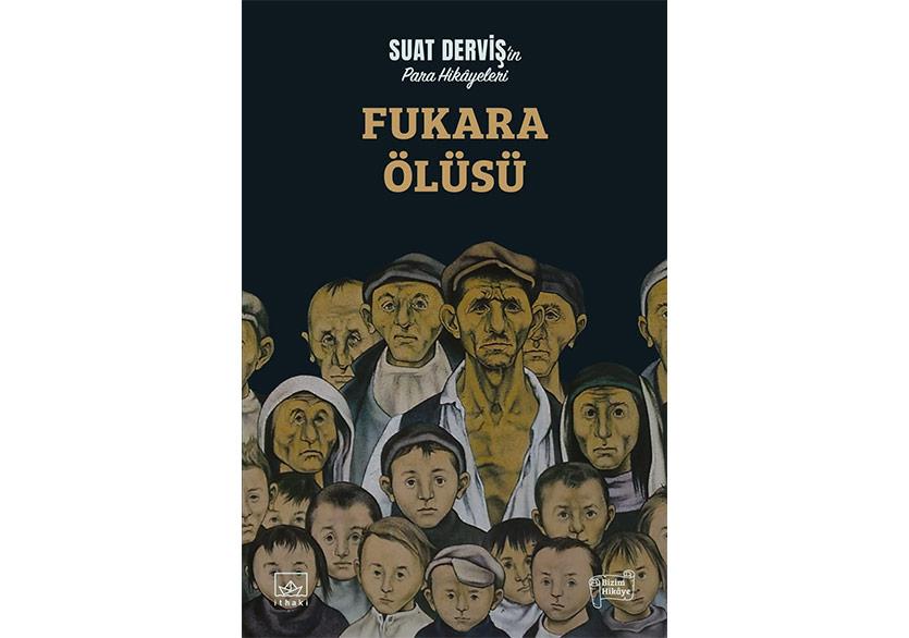 Suat Derviş'dan Para Hikâyeleri: Fukara Ölüsü
