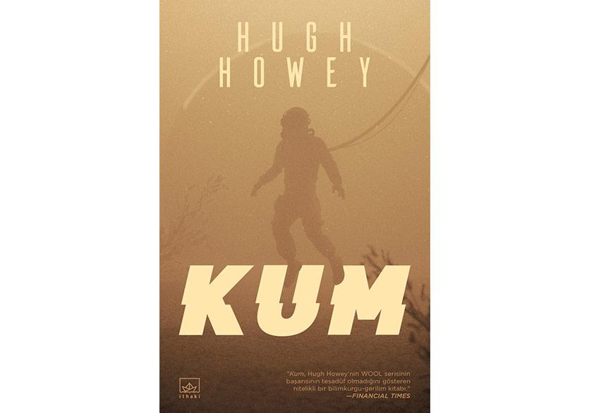 """Hugh Howey'in """"Kum""""u İlk Kez Türkçede"""