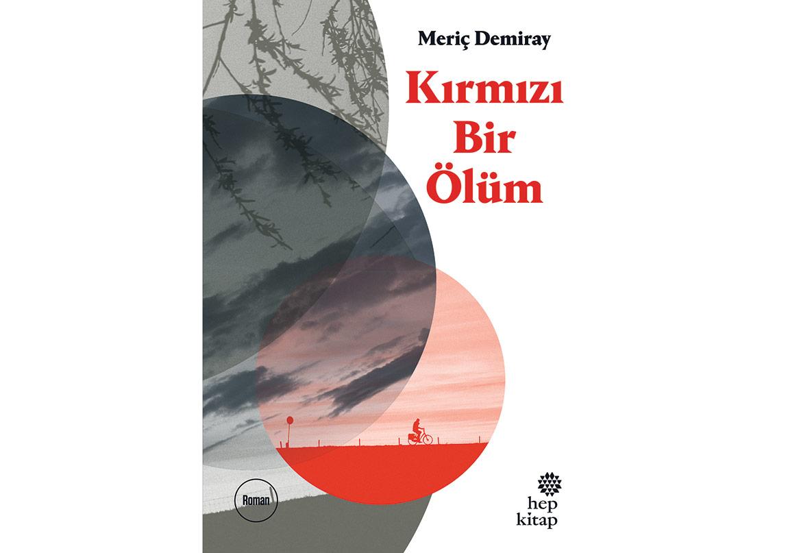 """Meriç Demiray'dan """"Kırmızı Bir Ölüm"""""""