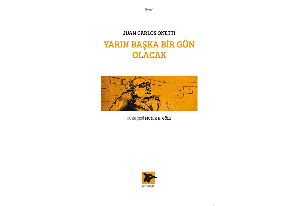 Juan Carlos Onetti'nin Üç Eseri İlk Kez Türkçede!