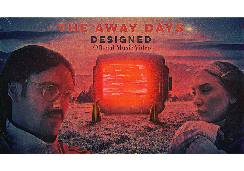 The Away Days'den Designed Teklisine Video Klip