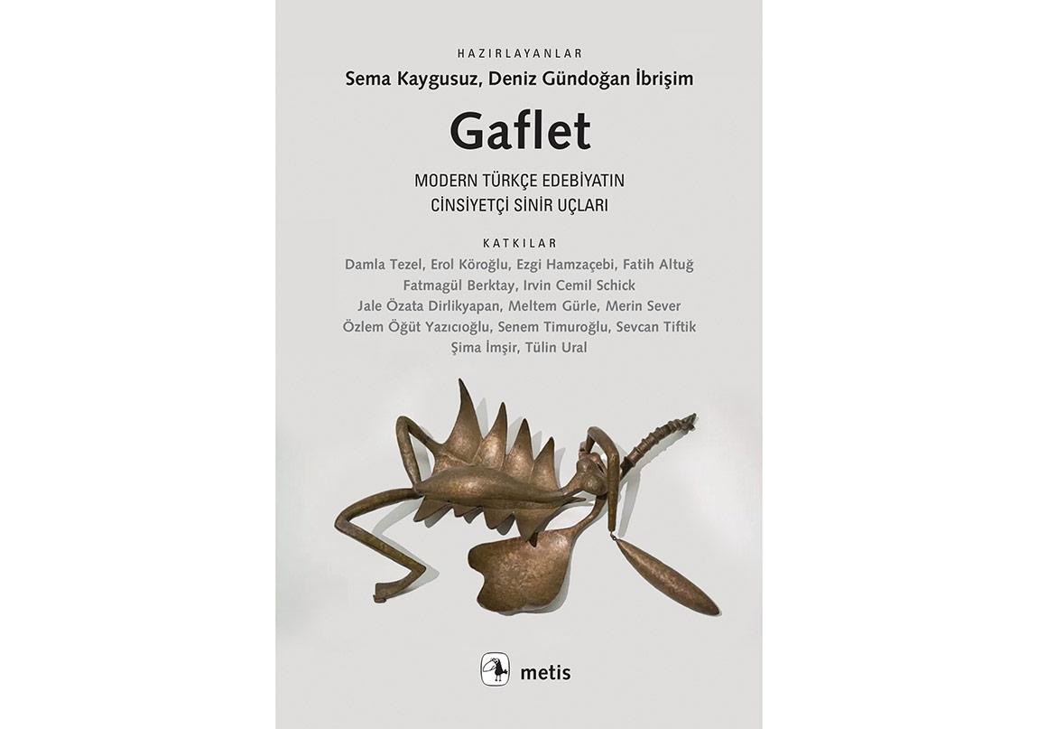 Modern Türkçe Edebiyatın Cinsiyetçi Sinir Uçlar: Gaflet