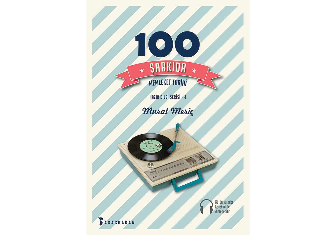 100 Şarkıda Memleket Tarihi Okuması