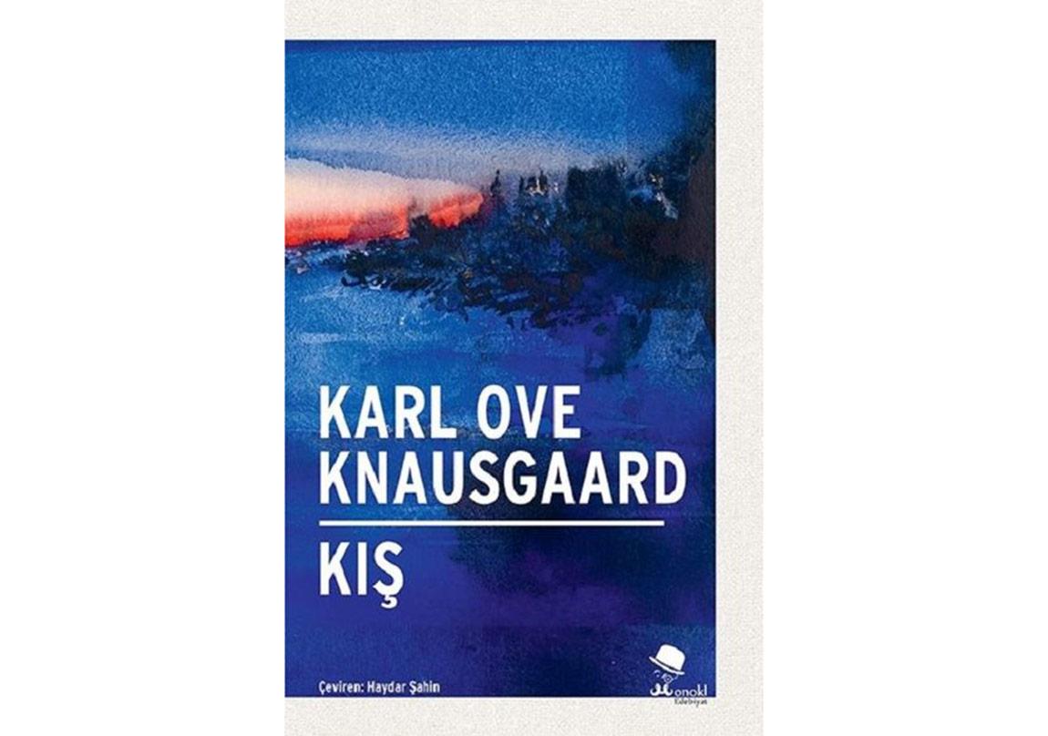 """Karl Ove Knausgaard'ın Mevsimlerinden """"Kış"""""""