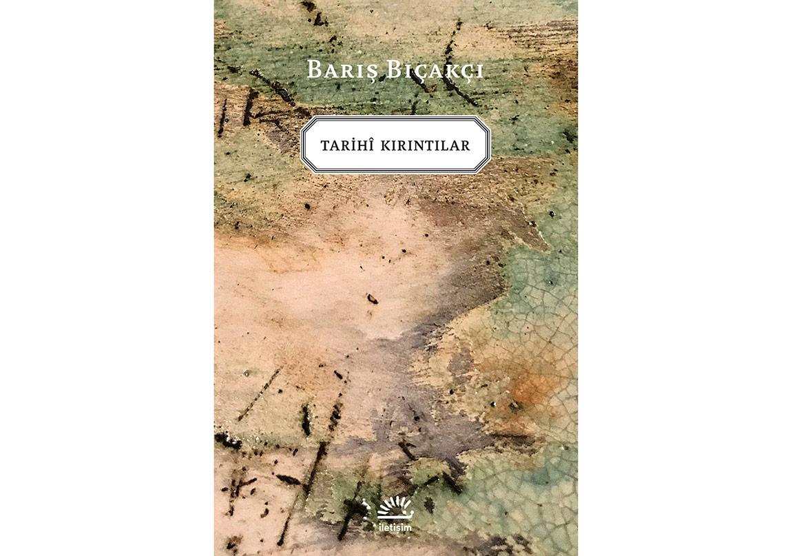 Barış Bıçakçı'dan Yeni Bir Roman: Tarihî Kırıntılar