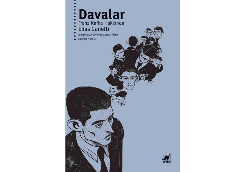 """Elias Canetti'den Franz Kafka Hakkında: """"Davalar"""""""