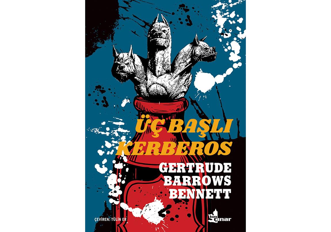 """Gertrude Barrows Bennett'in """"Üç Başlı Kerberos""""u Türkçede"""