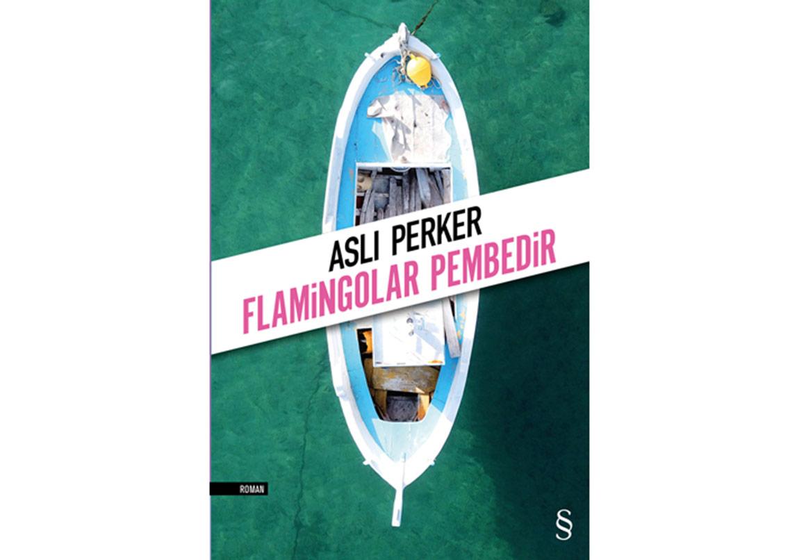 "Aslı Perker'den ""Flamingolar Pembedir"""