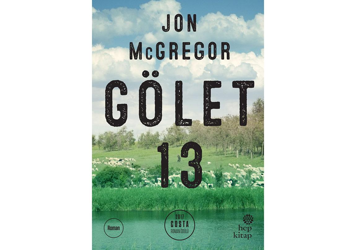 """Jon McGregor'u """"Gölet 13"""" Yayımlandı!"""