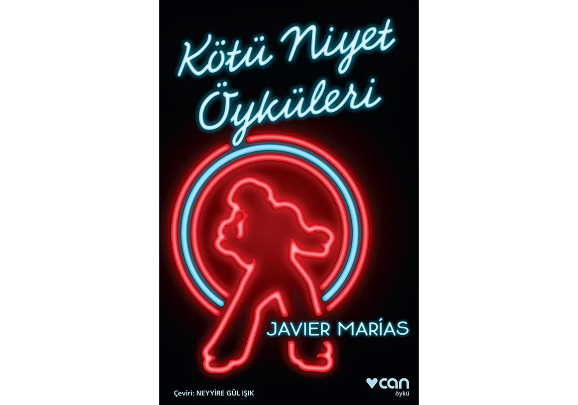 """Javier Marías'tan """"Kötü Niyet Öyküleri"""""""