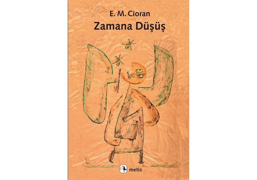 E. M. Cioran'dan İnsanın Varoluşuna Eleştirel Bir Bakış: Zamana Düşüş