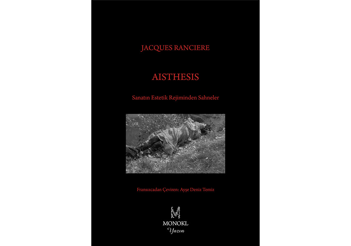 Jacques Ranciere'in Magnum Opus'u: Aisthesis