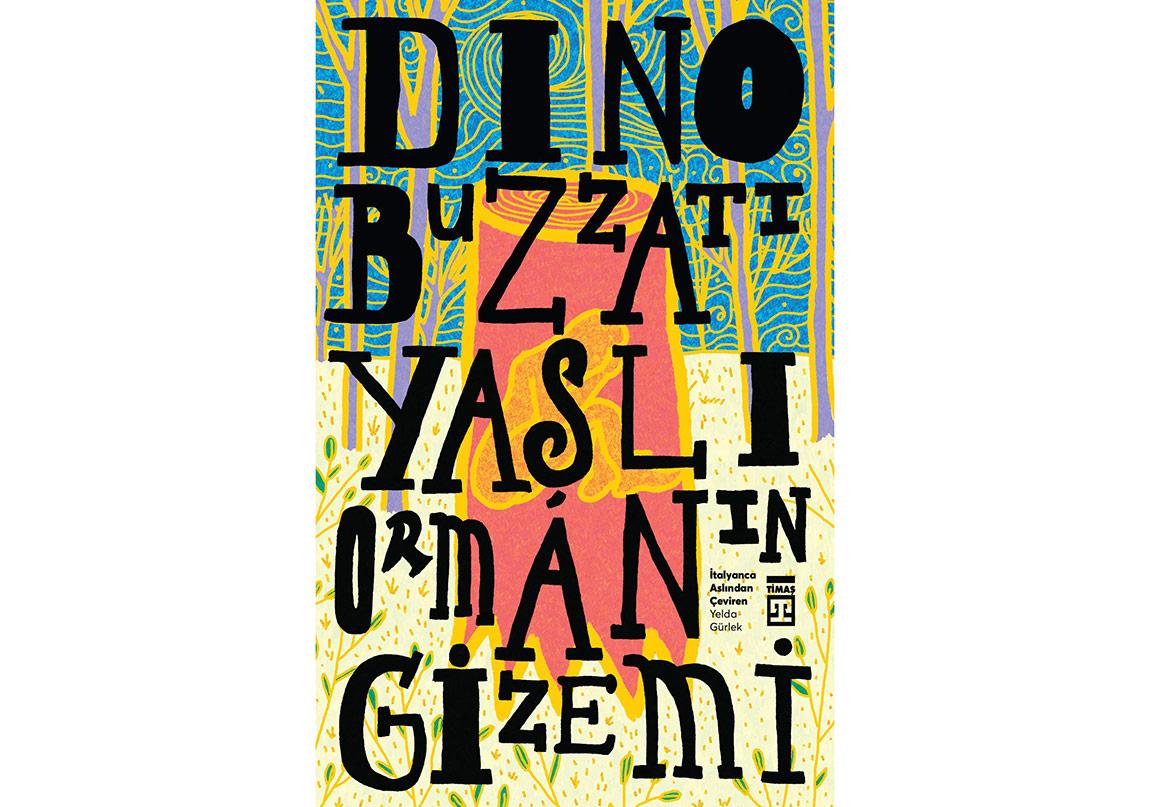 """Dino Buzzati'nin Kaleminden """"Yaşlı Ormanın Gizemi"""""""