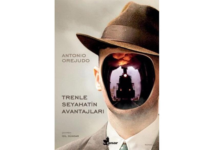 """Antonio Orejudo'nun """"Trenle Seyahatin Avantajları"""" Romanı Diyaloglar'da"""
