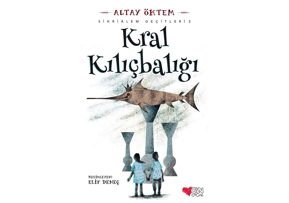 Altay Öktem'den Çocuklar İçin: Kral Kılıçbalığı